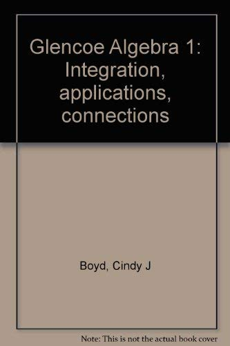 9780028253299: Glencoe Algebra 1: Integration, applications, connections