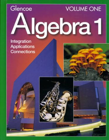 9780028253336: Glencoe Algebra 1: Integration, Applications, Connections, Vol. 1