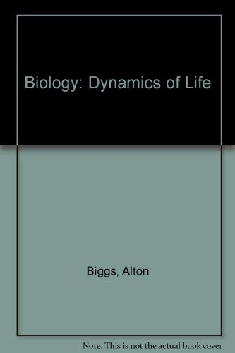 9780028254364: Biology: Dynamics of Life