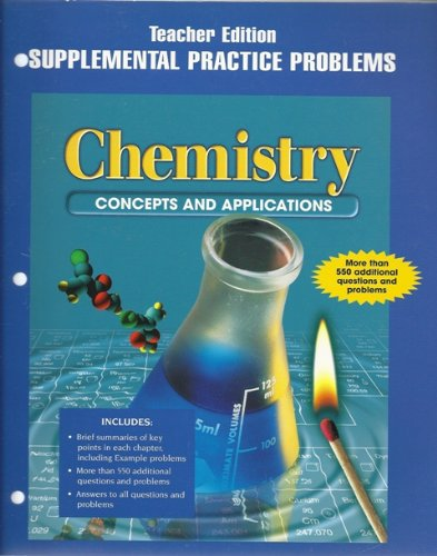 9780028255545: Chemistry Concepts and Appplications (SUPPLEMENTAL PRACTICE PROBLEMS Teacher Edition)