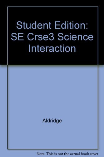 9780028261065: Student Edition: SE Course 3 Science Interaction