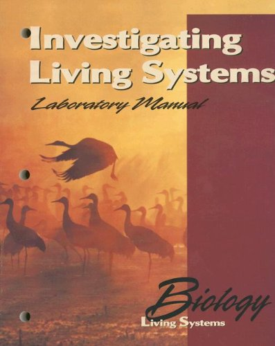 9780028262970: Biology: Living Systems, Investigating Living Systems Lab Manual, Student Edition