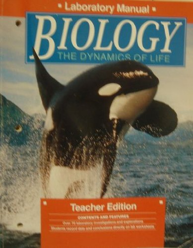 9780028266671: Biology: The Dynamics of Life, Laboratory Manual Teacher's Edition