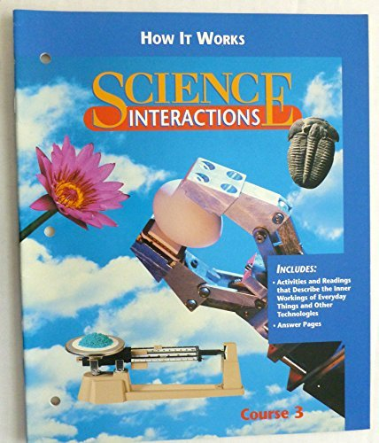 9780028268699: How It Works (Science Interactions, Course 3) [Paperback] by N-A