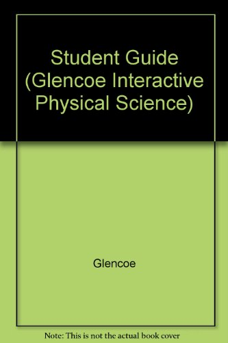 9780028271163: Student Guide (Glencoe Interactive Physical Science)