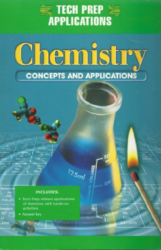 9780028274737: Chemistry: Concepts and Applications - Tech Prep Applications