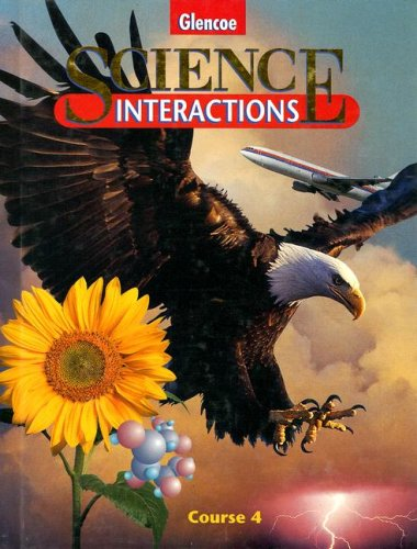 9780028276076: Science Interactions: Course 4 (Glencoe Science)