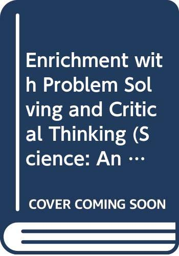 9780028277004: Enrichment with Problem Solving and Critical Thinking (Science: An Introduction to the Life, Earth, and Physical Sciences)