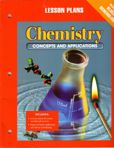 Chemistry: Concepts and Applications, Lesson Plans: Phillips, Strozak, And Wistrom