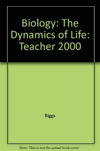 9780028282435: Biology the Dynamics of Life Teacher Wraparound Edition