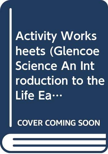 9780028283234: Activity Worksheets (Glencoe Science An Introduction to the Life, Earth, and Physical Sciences)