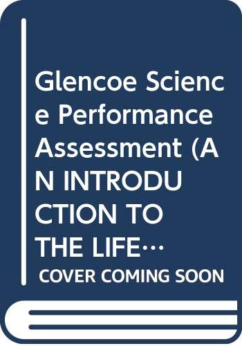 9780028283319: Glencoe Science Performance Assessment (AN INTRODUCTION TO THE LIFE, EARTH, AND PHYSICAL SCIENCES)