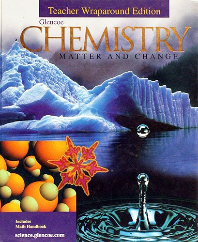 9780028283791: Chemistry Matter and Change Teachers Wraparound Edition 2002