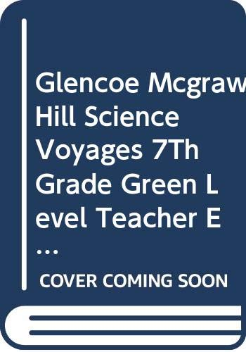 9780028285788: Glencoe Mcgraw Hill Science Voyages 7Th Grade Green Level Teacher Edition 2000 Isbn 0028285786