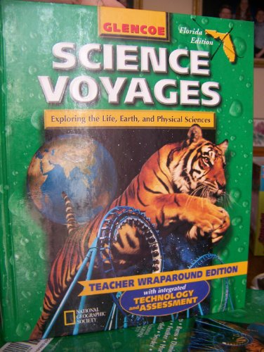 9780028286501: Science Voyages, Exploring the Life, Earth, and Physical Sciences- Teacher Wraparound Edition - Florida Edition - Glencoe (Science Voyages)