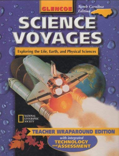 9780028286709: Glencoe Science Voyages: Exploring the Life, Earth, and Physical Sciences, Teacher Wraparound Edition with Integrated Technology and Assessment - North Carolina Edition, Grade 8