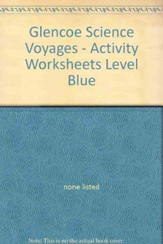 Glencoe Science Voyages - Activity Worksheets Level Blue: none listed