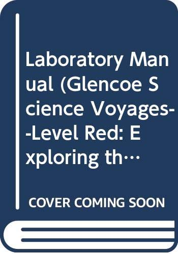 9780028287898: Laboratory Manual (Glencoe Science Voyages--Level Red: Exploring the Life, Earth, and Physical Sciences)