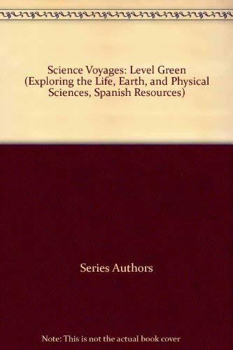 9780028289076: Science Voyages: Level Green (Exploring the Life, Earth, and Physical Sciences, Spanish Resources)