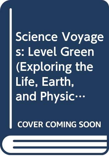 9780028289304: Science Voyages: Level Green (Exploring the Life, Earth, and Physical Sciences, Activity Worksheets)