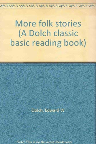 9780028308159: More folk stories (A Dolch classic basic reading book)