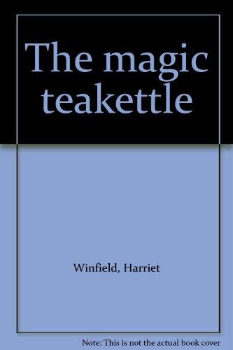 9780028308883: The magic teakettle