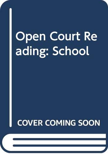 9780028309293: Open Court Reading: School