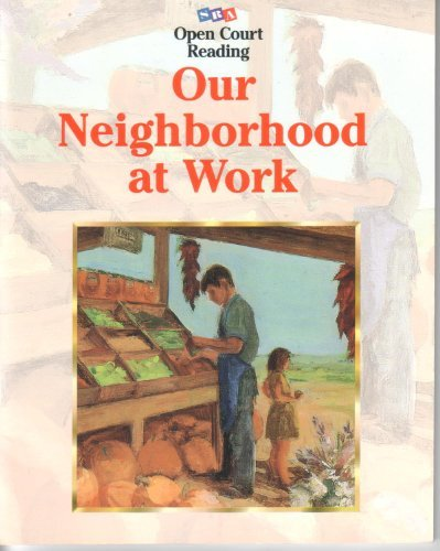 9780028309446: Open Court Reading: Our Neighborhood at Work