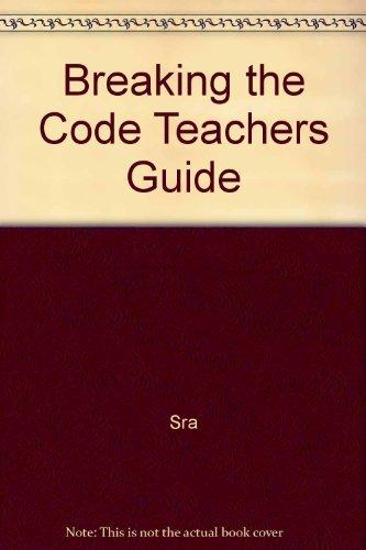 Breaking the Code Teachers Guide: Sra