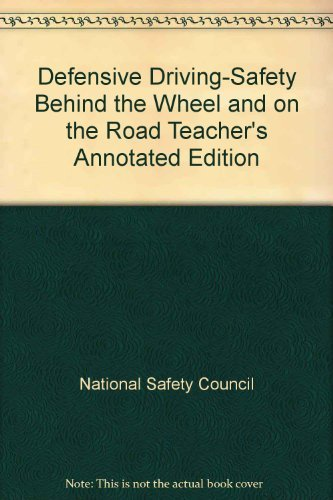 9780028315003: Defensive Driving-Safety Behind the Wheel and on the Road Teacher's Annotated Edition