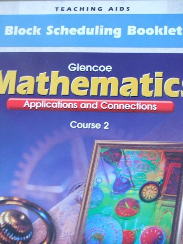 9780028330723: Block Scheduling Booklet: Course 2 (Glencoe Mathematics: Applications and Connections)