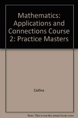 9780028330983: Mathematics: Applications and Connections Course 2: Practice Masters