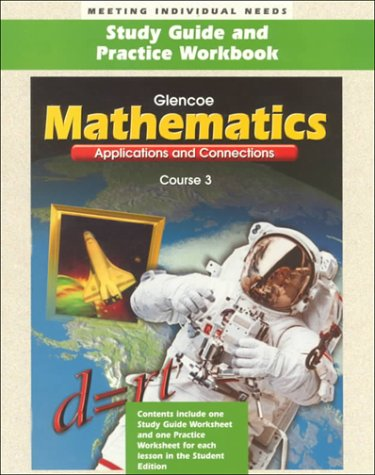 9780028331256: Glencoe Mathematics: Applications and Connections, Course 3, Study Guide and Practice Workbook