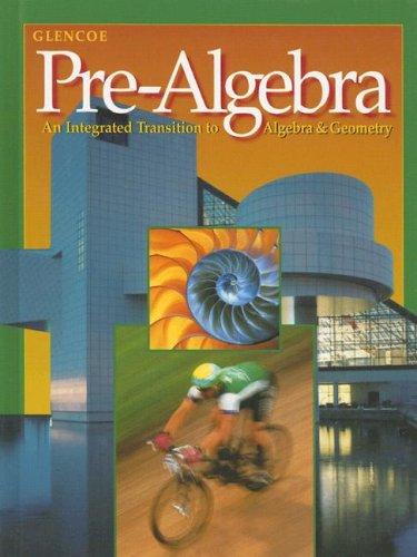 Glencoe Pre-Algebra : An Integrated Transition to: Price, Rath; Leschensky,
