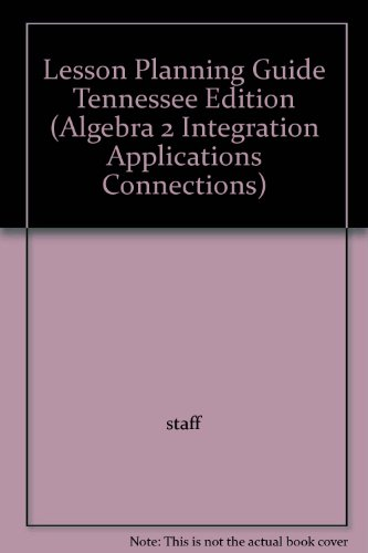 9780028334974: Lesson Planning Guide Tennessee Edition (Algebra 2 Integration Applications Connections)