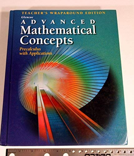 9780028341361: Advanced Mathematical Concepts: Precalculus with Applications - Teacher's Wraparound Edition by Yunker (2000) Hardcover