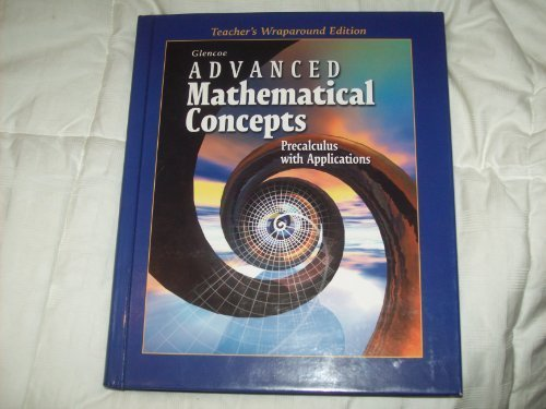 9780028341767: Advanced Mathmatical Concepts. Precalculus with Applications. (Teacher's Wraparound Edition)