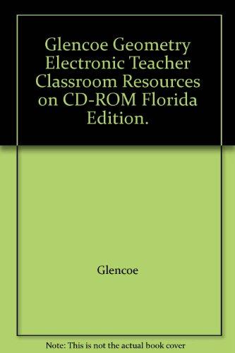 9780028347783: Glencoe Geometry Electronic Teacher Classroom Resources on CD-ROM Florida Edition.