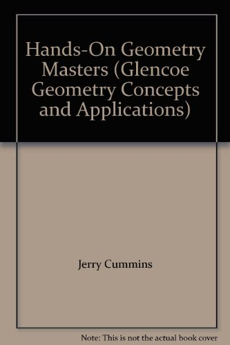Hands-On Geometry Masters (Glencoe Geometry Concepts and: Jerry Cummins