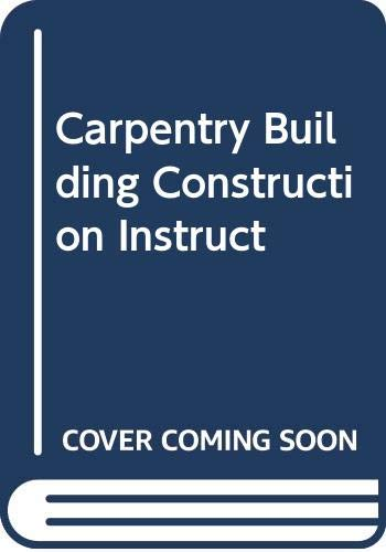 9780028387000: Carpentry Building Construction Instruct
