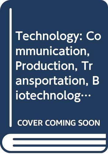 9780028387215: Technology: Student Workbook: Communication, Production, Transportation, Biotechnology