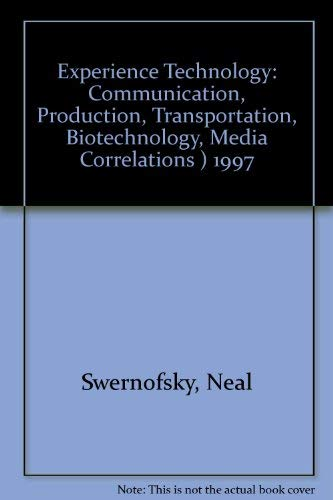 9780028387260: Experience Technology: Communication, Production, Transportation, Biotechnology - Media Correlations