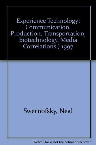 9780028387260: Experience Technology: Communication, Production, Transportation, Biotechnology - Media Correlations