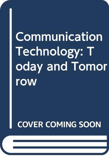 9780028387604: Communication Technology: Today and Tomorrow