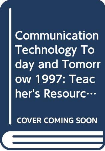 9780028387611: Communication Technology Today and Tomorrow 1997: Teacher's Resource Binder