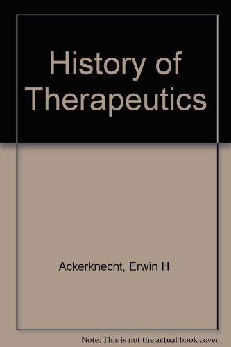 9780028400600: Therapeutics from the Primitives to the Twentieth Century