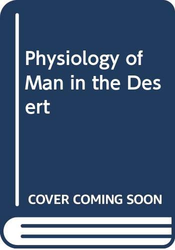 9780028401003: Physiology of Man in the Desert