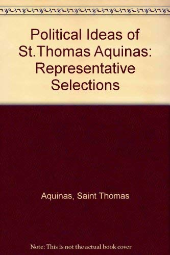 Political Ideas of Saint Thomas Aquinas (The Hafner Library of Classics)