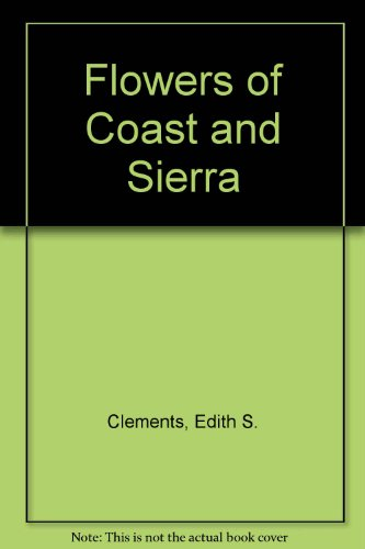 9780028429403: Flowers of Coast and Sierra: With Thirty-two Plates in Color