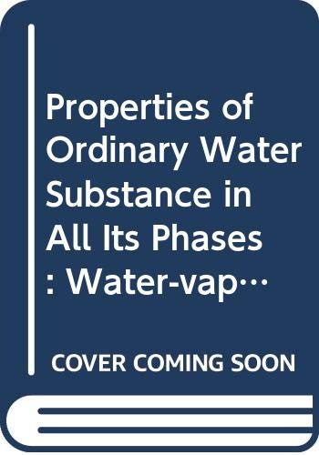 9780028439600: Properties of Ordinary Water Substance in All Its Phases: Water-vapour, Water and All the Ices (American Chemical Social Monograph)